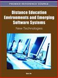 Distance Education Environments and Emerging Software Systems : New Technologies, Qun Jin, 160960539X
