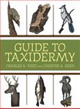 Guide to Taxidermy, Charles K. Reed and Chester A. Reed, 1616085398