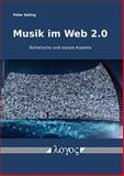 Musik Im Web 2. 0 : Asthetische und Soziale Aspekte, Epting, Peter, 383253539X