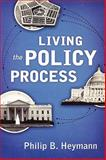 Living the Policy Process, Heymann, Philip B., 0195335392