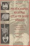 Photographic Regional Atlas of Bone Disease : A Guide to Pathologic and Normal Variation in the Human Skeleton, Mann, Robert W. and Hunt, David R., 0398075395