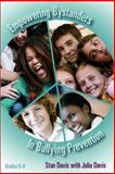 Empowering Bystanders in Bullying Prevention, Davis, Stan and Davis, Julia, 0878225390