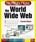 How to Use the World Wide Web, Ause, Wayne and Arpajain, Scott, 1562765396