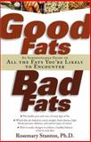 Good Fats, Bad Fats, Rosemary Stanton, 1569245398