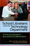 School Librarians and the Technology Department, Mary Ann Bell and James Van Roekel, 1586835394