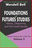 Foundations of Futures Studies : Human Science for a New Era: History, Purposes, Knowledge, Bell, Wendell, 0765805391