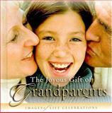 The Joyous Gift of Grandparents, Jim Fletcher, 0892215399
