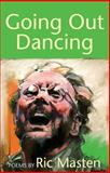 Going Out Dancing, Ric Masten, 1558965394