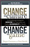 Change the Culture, Change the Game, Roger Connors and Tom Smith, 1591845394