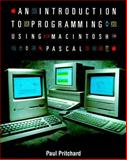 An Introduction to Programming with Macintosh Pascal, Pritchard, Paul, 0201175398