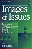 Images of Issues : Typifying Contemporary Social Problems, , 0202305392
