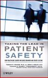 Taking the Lead in Patient Safety : How Healthcare Leaders Influence Behavior and Create Culture, Krause, Thomas R. and Hidley, John, 0470225394