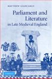 Parliament and Literature in Late Medieval England, Giancarlo, Matthew, 0521875390