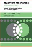 Quantum Mechanics - Non-Relativistic Theory, Landau, L. D. and Lifshitz, E. M., 0750635398