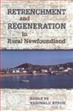 Retrenchment and Regeneration in Rural Newfoundland, , 0802035396
