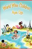 World Wise Children, Ayse Oge, 1467945390