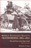 Middle Tennessee Society Transformed, 1860-1870 : War and Peace in the Upper South, Ash, Stephen V., 1572335394
