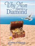 Why Mom Deserves a Diamond® -Sparkling Treasures : Sparkling Treasures, Michael C. Watson and Gallery of Diamonds, 1891665391