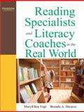 Reading Specialists and Literacy Coaches in the Real World, Vogt, MaryEllen J. and Shearer, Brenda A., 0137055390