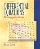 Differential Equations : Modeling with MATLAB, Davis, Paul W., 013736539X