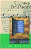 Cognitive Dimensions of Social Science, Mark Turner, 019516539X