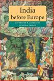 India Before Europe, Catherine B. Asher and Cynthia Talbot, 0521005396