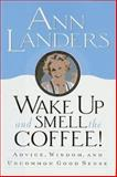 Wake up and Smell the Coffee!, Ann Landers, 0679445390