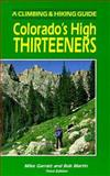 Colorado's High Thirteeners, Mike Garratt and Bob Martin, 0917895398