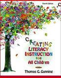 Creating Literacy Instruction for All Children, Gunning, Thomas G., 0205355390