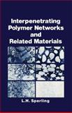 Interpenetrating Polymer Networks and Related Materials, Sperling, Leslie H., 0306405393