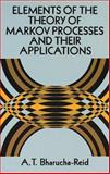 Elements of the Theory of Markov Processes and Their Applications, Bharucha-Reid, Albert T., 0486695395
