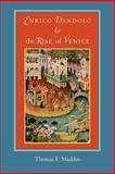 Enrico Dandolo and the Rise of Venice, Madden, Thomas F., 0801885396