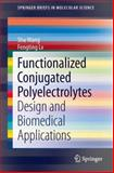 Functionalized Conjugated Polyelectrolytes : Design and Biomedical Applications, Wang, Shu and Lv, Fengting, 3642405398