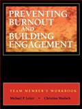 Preventing Burnout and Building Engagement : A Complete Program for Organizational Renewal, Leiter, Michael P. and Maslach, Christina, 0787955396
