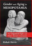 Gender and Aging in Mesopotamia : The Gilgamesh Epic and Other Ancient Literature, Harris, Rivkah, 0806135395