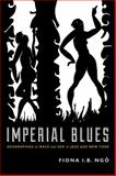 Imperial Blues, Fiona I. B. Ngô, 0822355396