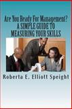 Are You Ready for Management?, Roberta E. Elliott Speight, 1481155393