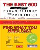 The Best 500 Nonprofit Organizations for Prisoners and Their Families, George Kayer, 1492805394