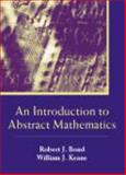 An Introduction to Abstract Mathematics, Bond, Robert J. and Keane, William J., 1577665392