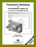 Parametric Modeling with Pro/ENGINEER Wildfire 5. 0, Shih, Randy, 1585035394