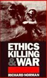 Ethics, Killing and War, Norman, Richard, 0521455391