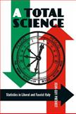 Total Science : Statistics in Liberal and Fascist Italy, Prévost, Jean-Guy, 077353539X
