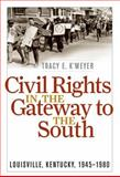 Civil Rights in the Gateway to the South 9780813125398