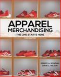 Apparel Merchandising : The Line Starts Here, Rosenau, Jeremy A. and Wilson, David L., 1609015398