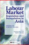 Labour Market Regulation and Deregulation in Asia : Experiences in Recent Decades, , 817188539X