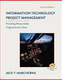 Information Technology Project Management : Providing Measurable Organizational Value, Marchewka, Jack T., 0471715395