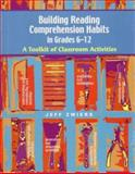 Building Reading Comprehension Habits in Grades 6-12 : A Toolkit of Classroom Activities, Zwiers, Jeff, 0872075397