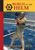 Burch at the Helm - Navigation and Weather Articles from the Pages of Blue Water Sailing Magazine, David Burch, 0914025392