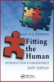 Fitting the Human : Introduction to Ergonomics, Kroemer, Karl H. E. and Kroemer, K. H. E., 1420055399