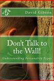 Don't Talk to the Wall!, David Gibson, 1499745397